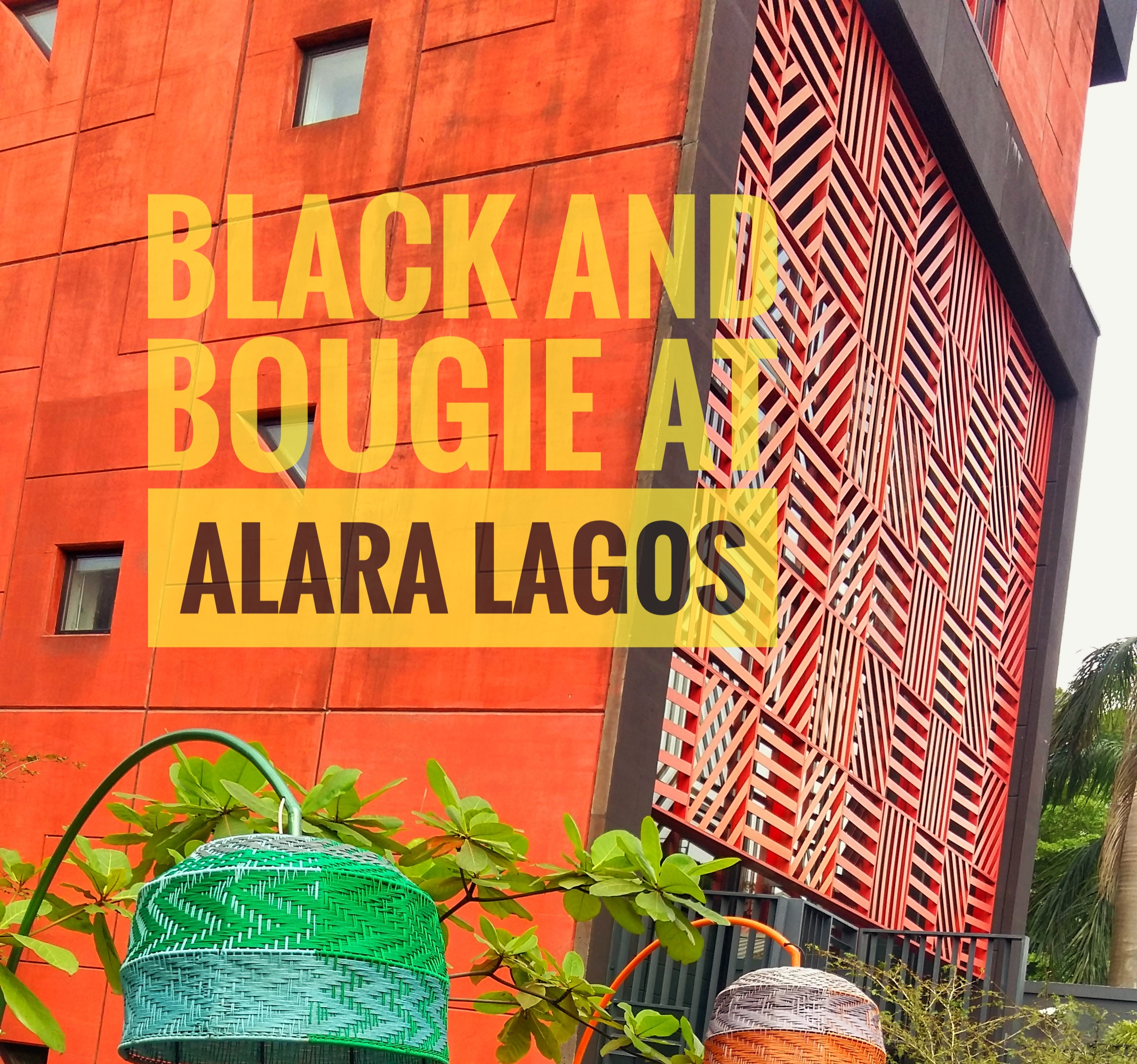 BLACK AND BOUGIE AT ALARA LAGOS