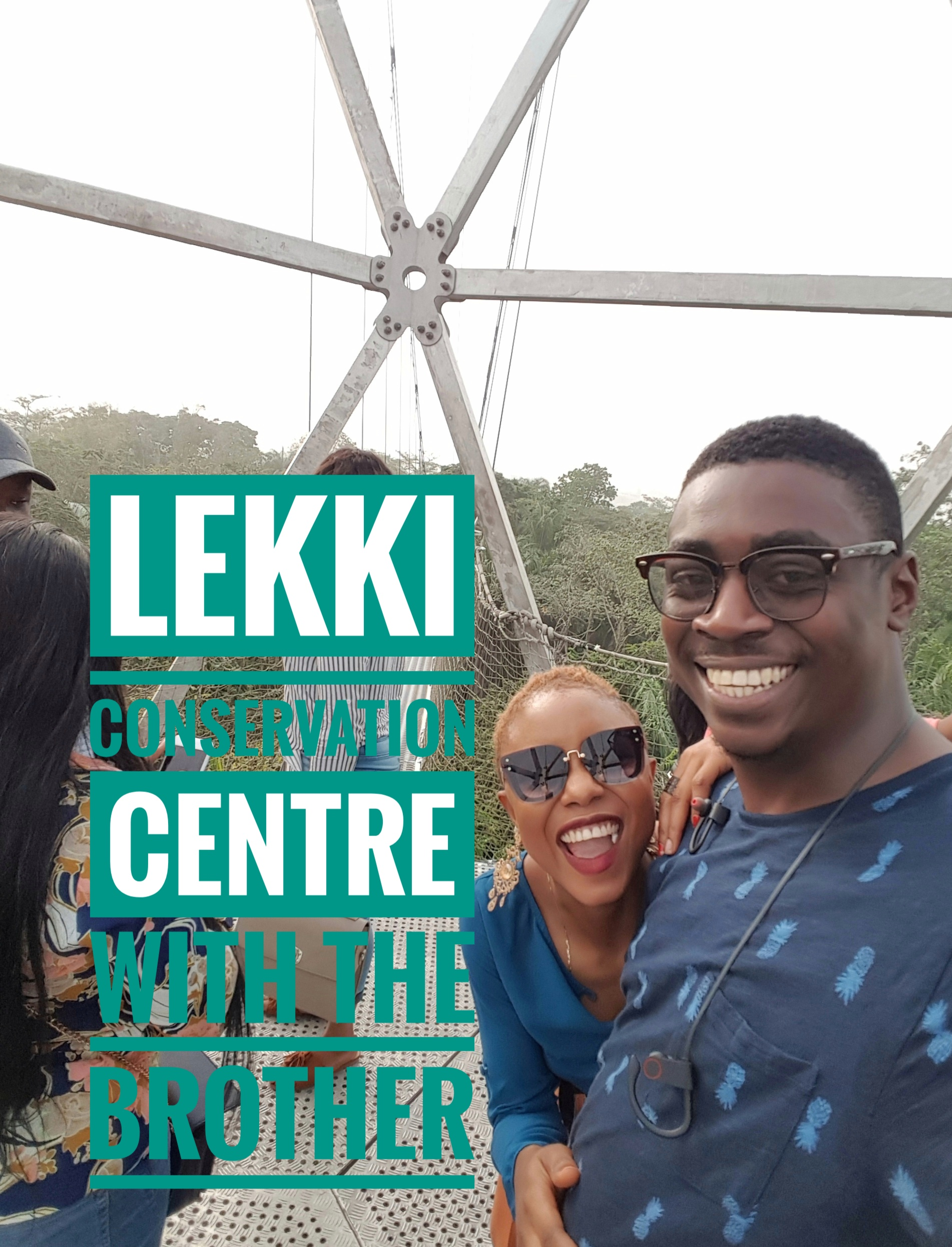 LEKKI CONSERVATION CENTRE WITH THE BROTHER