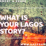 WHAT IS YOUR LAGOS STORY? II  (TRUSTING MY PROCESS)