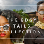 THE EDGY TAILS COLLECTION FOR THE BOLD AND FEARLESS CHIC
